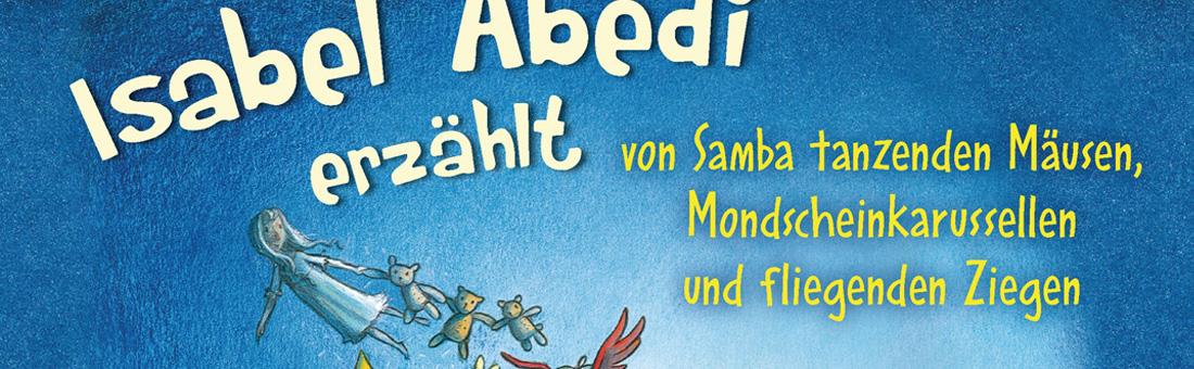 Ausschnitt aus Hörbuch Cover ISBN: 978-3844519136 Isabel Abedi erzählt – von Samba tanzenden Mäusen, Mondscheinkarussellen und fliegenden Ziegen